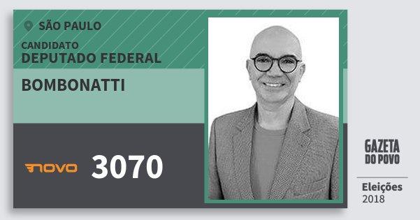 Santinho Bombonatti 3070 (NOVO) Deputado Federal | São Paulo | Eleições 2018