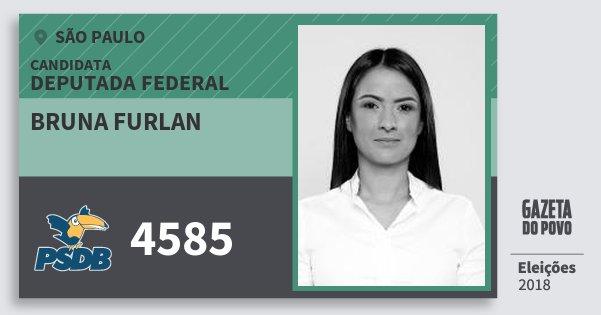 Santinho Bruna Furlan 4585 (PSDB) Deputada Federal | São Paulo | Eleições 2018