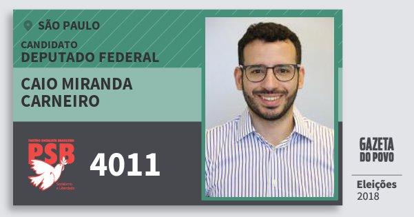 Santinho Caio Miranda Carneiro 4011 (PSB) Deputado Federal | São Paulo | Eleições 2018