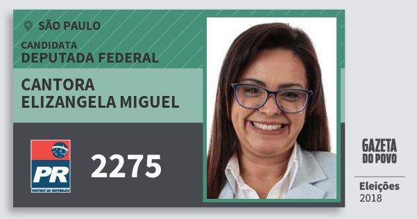Santinho Cantora Elizangela Miguel 2275 (PR) Deputada Federal | São Paulo | Eleições 2018