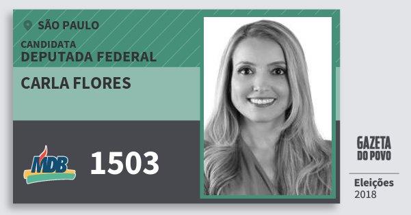 Santinho Carla Flores 1503 (MDB) Deputada Federal | São Paulo | Eleições 2018