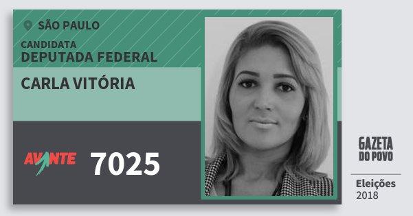Santinho Carla Vitória 7025 (AVANTE) Deputada Federal | São Paulo | Eleições 2018