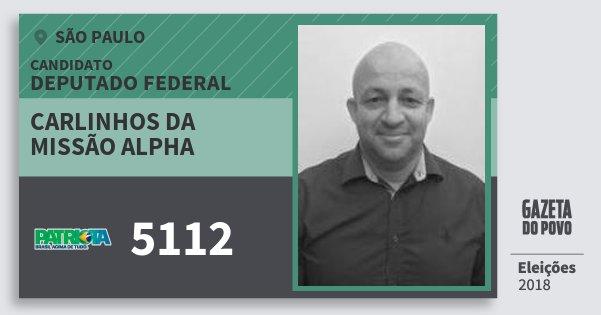 Santinho Carlinhos da Missão Alpha 5112 (PATRI) Deputado Federal | São Paulo | Eleições 2018
