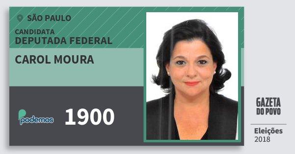Santinho Carol Moura 1900 (PODE) Deputada Federal | São Paulo | Eleições 2018