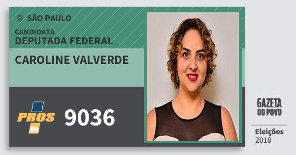 Santinho Caroline Valverde 9036 (PROS) Deputada Federal | São Paulo | Eleições 2018