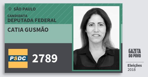 Santinho Catia Gusmão 2789 (DC) Deputada Federal | São Paulo | Eleições 2018