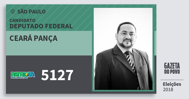 Santinho Ceará Pança 5127 (PATRI) Deputado Federal | São Paulo | Eleições 2018