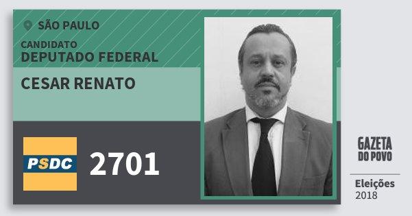 Santinho Cesar Renato 2701 (DC) Deputado Federal | São Paulo | Eleições 2018