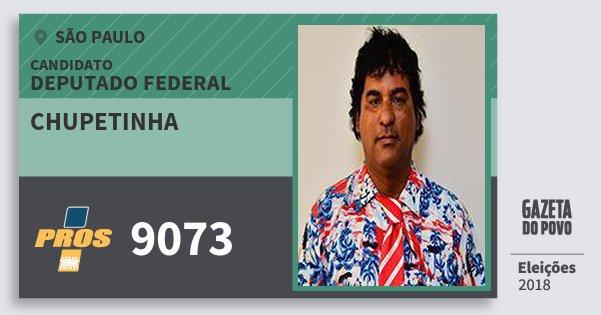 Santinho Chupetinha 9073 (PROS) Deputado Federal | São Paulo | Eleições 2018