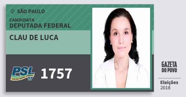 Santinho Clau de Luca 1757 (PSL) Deputada Federal | São Paulo | Eleições 2018