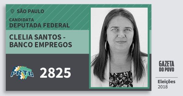 Santinho Clelia Santos - Banco Empregos 2825 (PRTB) Deputada Federal | São Paulo | Eleições 2018