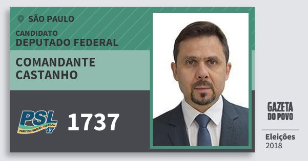 Santinho Comandante Castanho 1737 (PSL) Deputado Federal | São Paulo | Eleições 2018