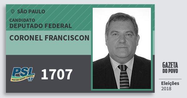 Santinho Coronel Franciscon 1707 (PSL) Deputado Federal | São Paulo | Eleições 2018