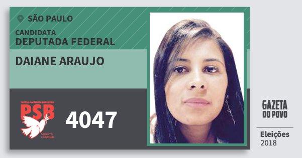 Santinho Daiane Araujo 4047 (PSB) Deputada Federal | São Paulo | Eleições 2018