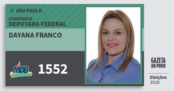 Santinho Dayana Franco 1552 (MDB) Deputada Federal | São Paulo | Eleições 2018