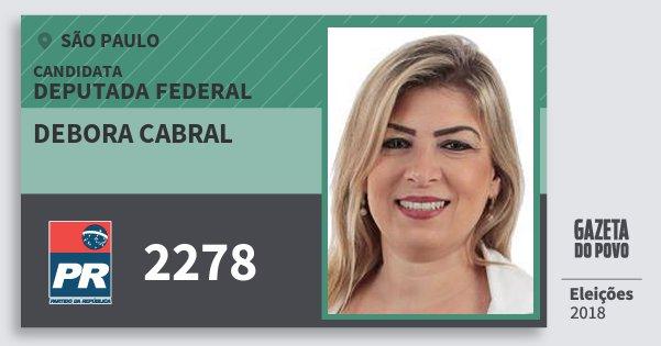 Santinho Debora Cabral 2278 (PR) Deputada Federal | São Paulo | Eleições 2018