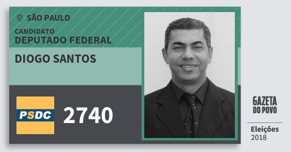 Santinho Diogo Santos 2740 (DC) Deputado Federal | São Paulo | Eleições 2018
