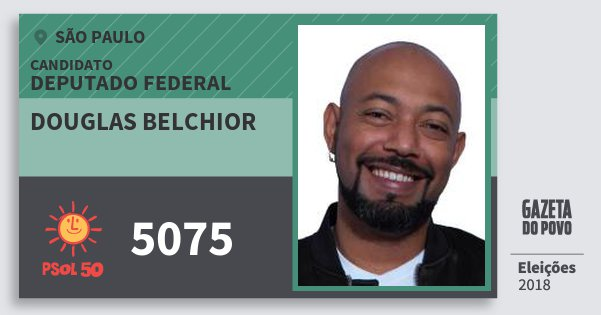 Santinho Douglas Belchior 5075 (PSOL) Deputado Federal | São Paulo | Eleições 2018