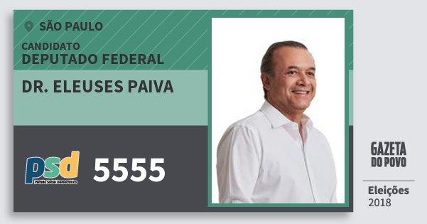 Santinho Dr. Eleuses Paiva 5555 (PSD) Deputado Federal | São Paulo | Eleições 2018