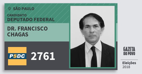Santinho Dr. Francisco Chagas 2761 (DC) Deputado Federal   São Paulo   Eleições 2018