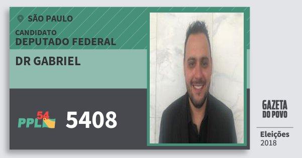 Santinho Dr Gabriel 5408 (PPL) Deputado Federal | São Paulo | Eleições 2018