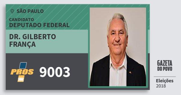 Santinho Dr. Gilberto França 9003 (PROS) Deputado Federal | São Paulo | Eleições 2018