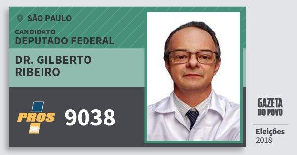 Santinho Dr. Gilberto Ribeiro 9038 (PROS) Deputado Federal | São Paulo | Eleições 2018