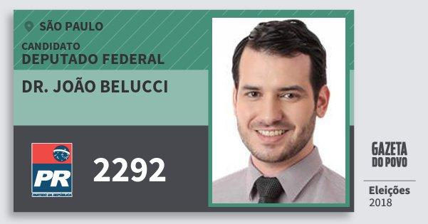 Santinho Dr. João Belucci 2292 (PR) Deputado Federal | São Paulo | Eleições 2018