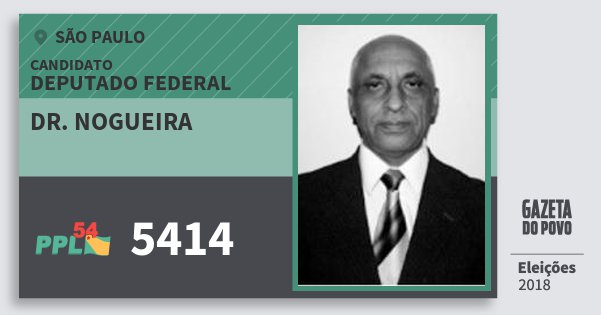 Santinho Dr. Nogueira 5414 (PPL) Deputado Federal | São Paulo | Eleições 2018