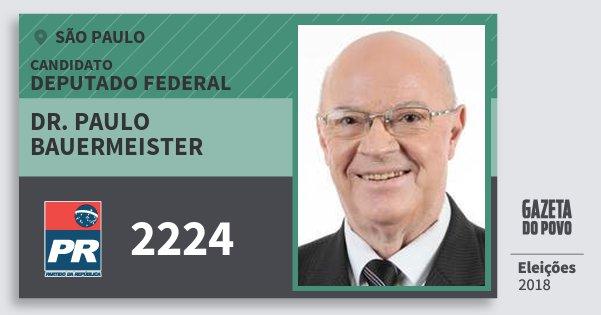Santinho Dr. Paulo Bauermeister 2224 (PR) Deputado Federal | São Paulo | Eleições 2018