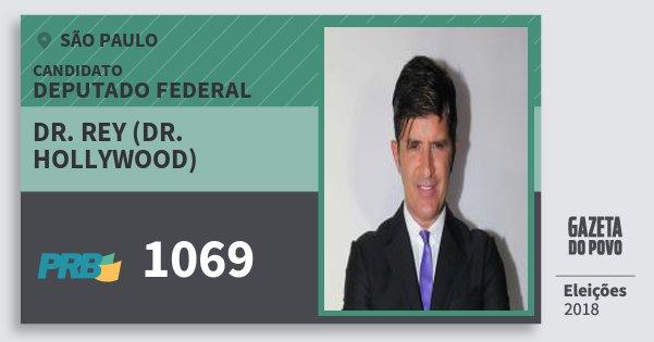 Santinho Dr. Rey (Dr. Hollywood) 1069 (PRB) Deputado Federal | São Paulo | Eleições 2018