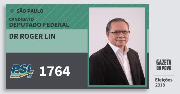 Santinho Dr Roger Lin 1764 (PSL) Deputado Federal | São Paulo | Eleições 2018