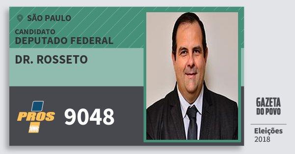 Santinho Dr. Rosseto 9048 (PROS) Deputado Federal | São Paulo | Eleições 2018