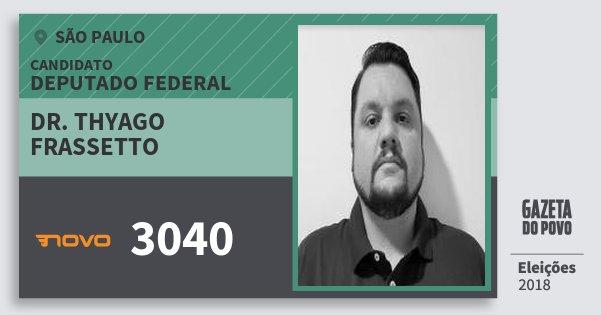 Santinho Dr. Thyago Frassetto 3040 (NOVO) Deputado Federal | São Paulo | Eleições 2018