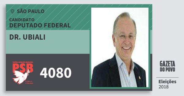 Santinho Dr. Ubiali 4080 (PSB) Deputado Federal | São Paulo | Eleições 2018