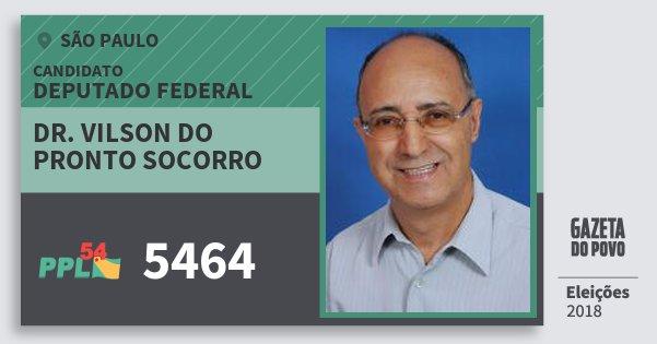Santinho Dr. Vilson do Pronto Socorro 5464 (PPL) Deputado Federal | São Paulo | Eleições 2018