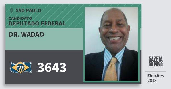 Santinho Dr. Wadao 3643 (PTC) Deputado Federal | São Paulo | Eleições 2018