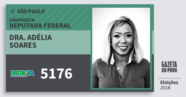 Santinho Dra. Adélia Soares 5176 (PATRI) Deputada Federal | São Paulo | Eleições 2018