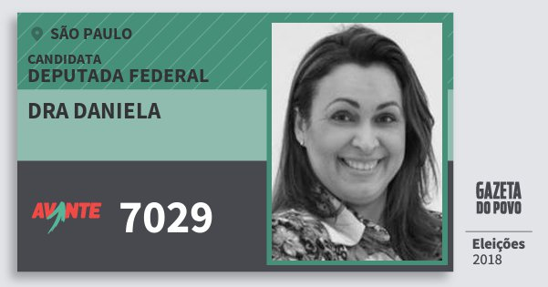 Santinho Dra Daniela 7029 (AVANTE) Deputada Federal | São Paulo | Eleições 2018