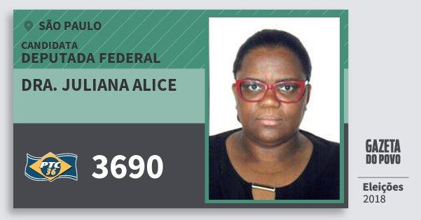 Santinho Dra. Juliana Alice 3690 (PTC) Deputada Federal | São Paulo | Eleições 2018