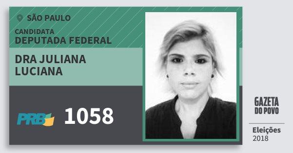 Santinho Dra Juliana Luciana 1058 (PRB) Deputada Federal | São Paulo | Eleições 2018