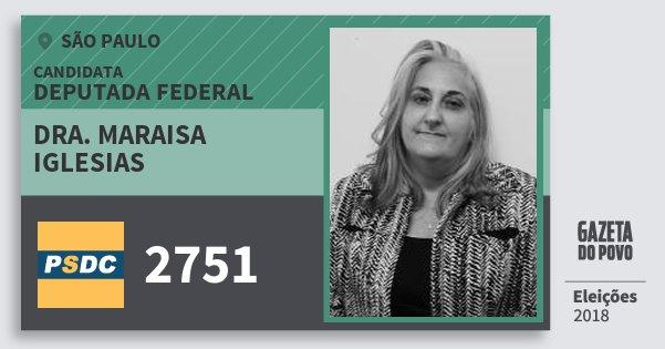 Santinho Dra. Maraisa Iglesias 2751 (DC) Deputada Federal | São Paulo | Eleições 2018