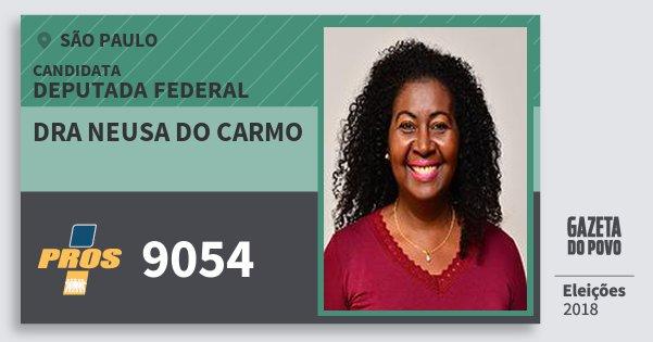 Santinho Dra Neusa do Carmo 9054 (PROS) Deputada Federal | São Paulo | Eleições 2018