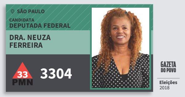 Santinho Dra. Neuza Ferreira 3304 (PMN) Deputada Federal | São Paulo | Eleições 2018