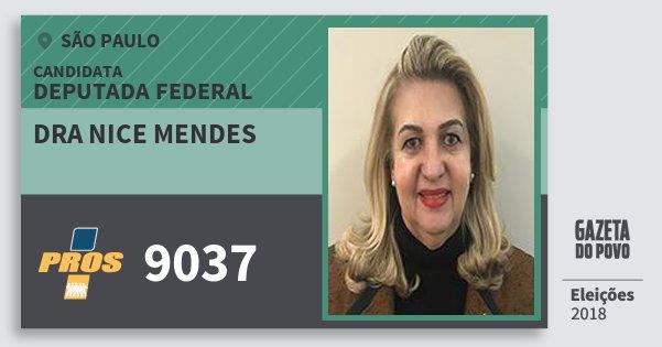 Santinho Dra Nice Mendes 9037 (PROS) Deputada Federal | São Paulo | Eleições 2018