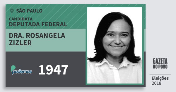 Santinho Dra. Rosangela Zizler 1947 (PODE) Deputada Federal | São Paulo | Eleições 2018