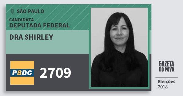 Santinho Dra Shirley 2709 (DC) Deputada Federal | São Paulo | Eleições 2018