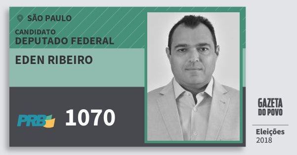 Santinho Eden Ribeiro 1070 (PRB) Deputado Federal | São Paulo | Eleições 2018