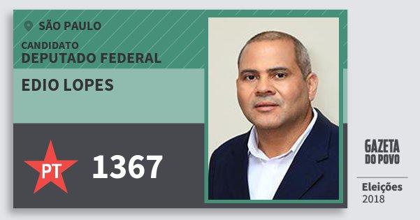 Santinho Edio Lopes 1367 (PT) Deputado Federal | São Paulo | Eleições 2018