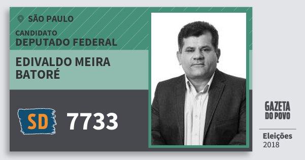 Santinho Edivaldo Meira Batoré 7733 (SOLIDARIEDADE) Deputado Federal | São Paulo | Eleições 2018